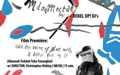 MDOU MOCTAR (nr) + Film Premiere: Rain the Color of Blue with a Little Red in It (Akounak Tedalat Taha Tazoughai) + REBEL UP! DJ's
